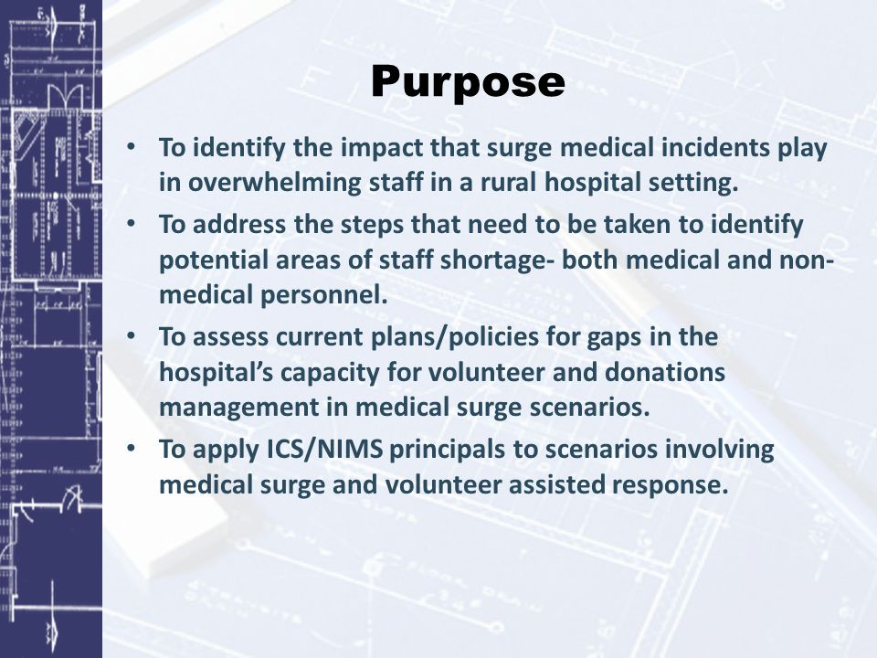 Purpose To identify the impact that surge medical incidents play in overwhelming staff in a rural hospital setting.