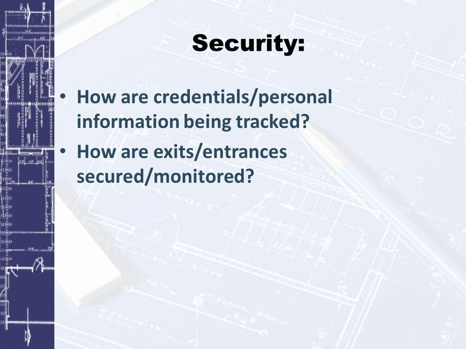 Security: How are credentials/personal information being tracked.