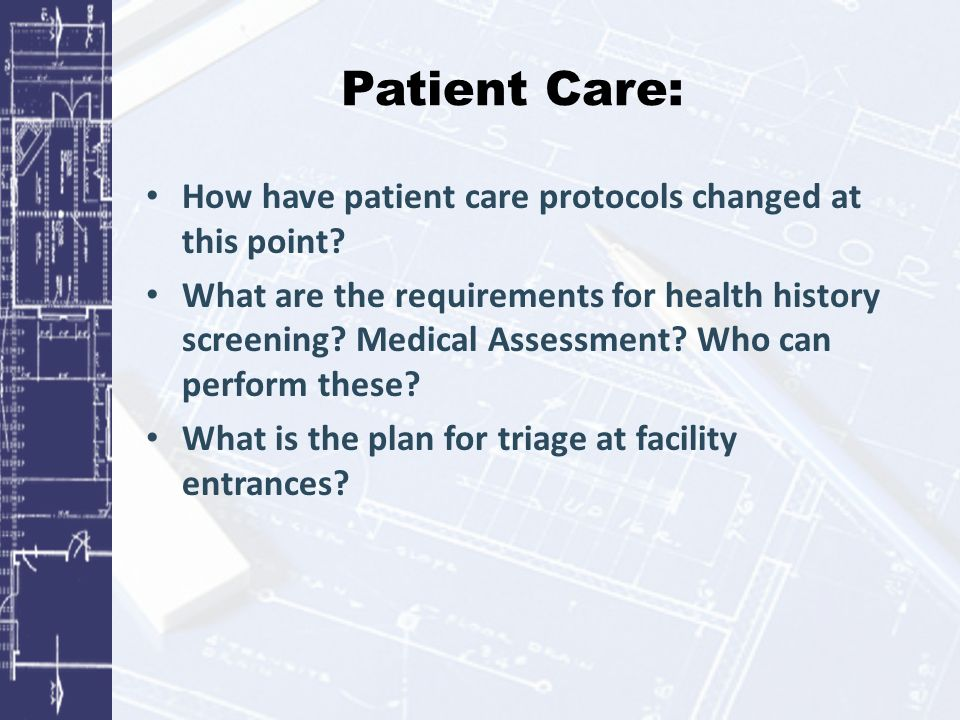 Patient Care: How have patient care protocols changed at this point.