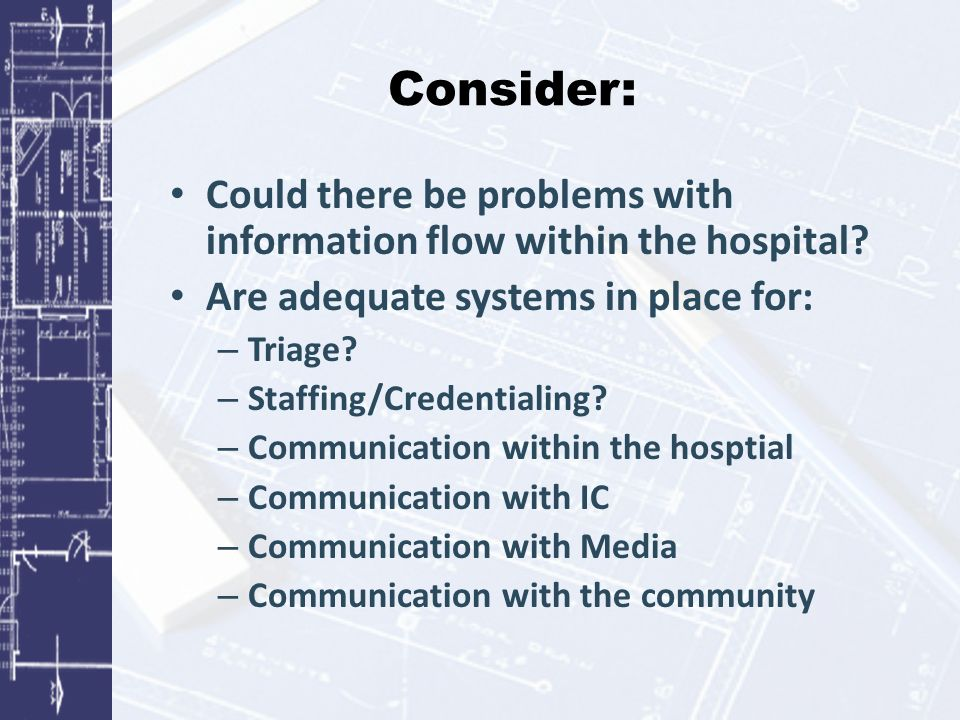 Consider: Could there be problems with information flow within the hospital.