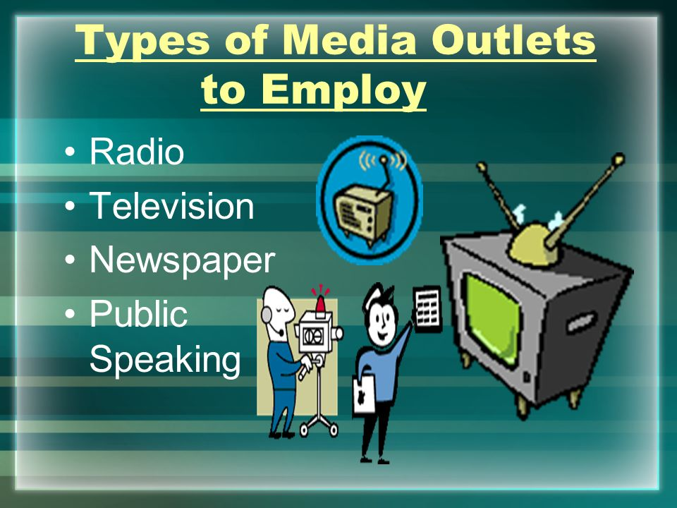 Types of Media Outlets to Employ Radio Television Newspaper Public Speaking