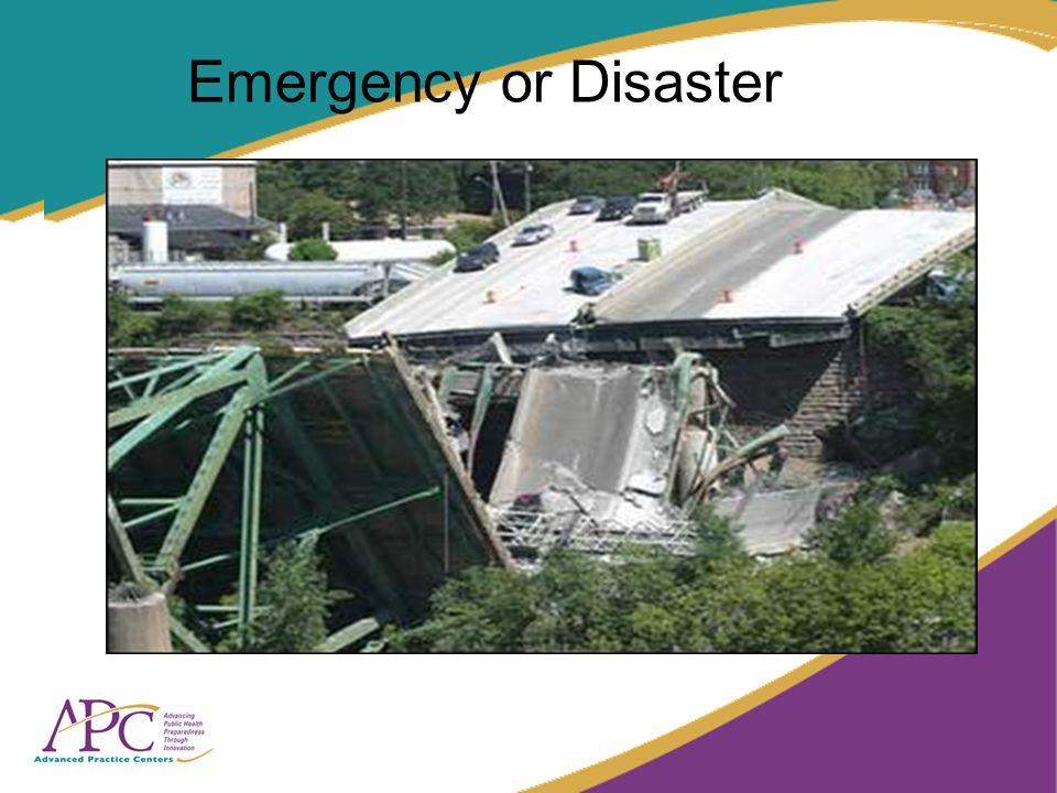 Emergency or Disaster