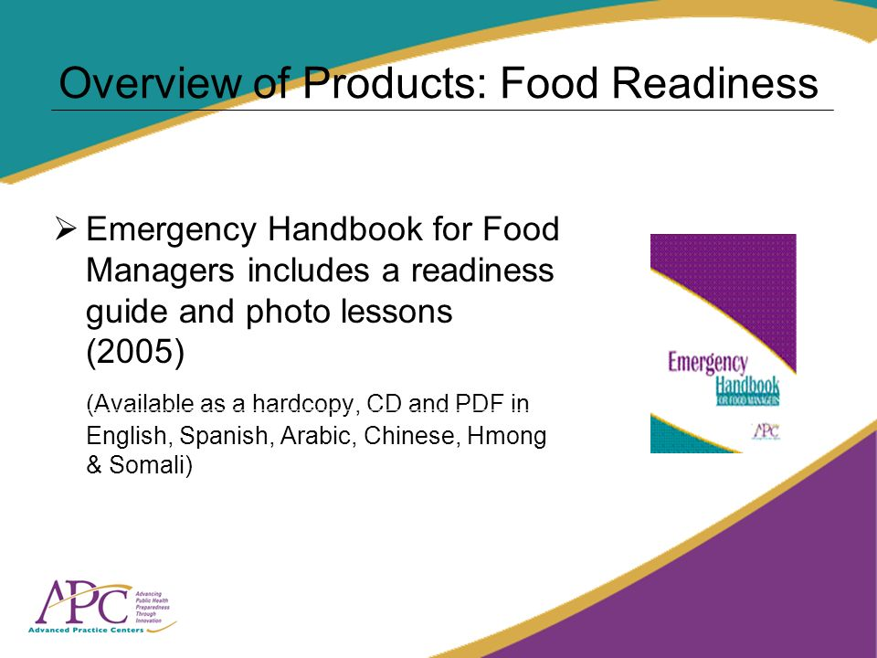 Overview of Products: Food Readiness Emergency Handbook for Food Managers includes a readiness guide and photo lessons (2005) (Available as a hardcopy