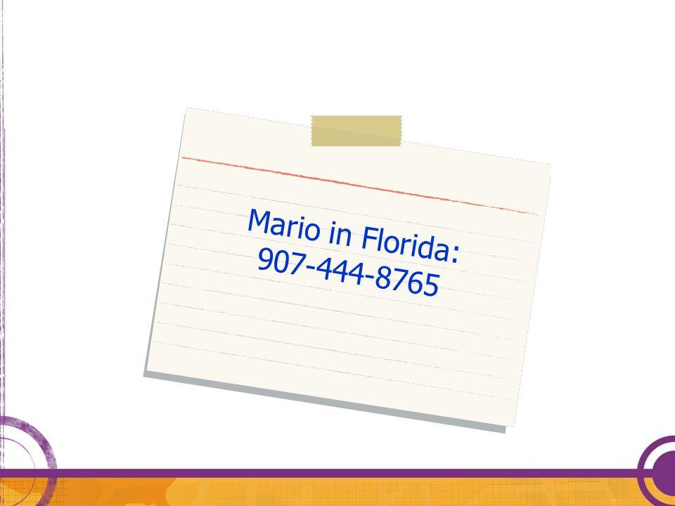 Mario in Florida: 907-444-8765