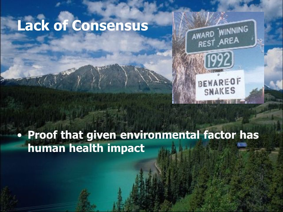 Lack of Consensus Proof that given environmental factor has human health impact