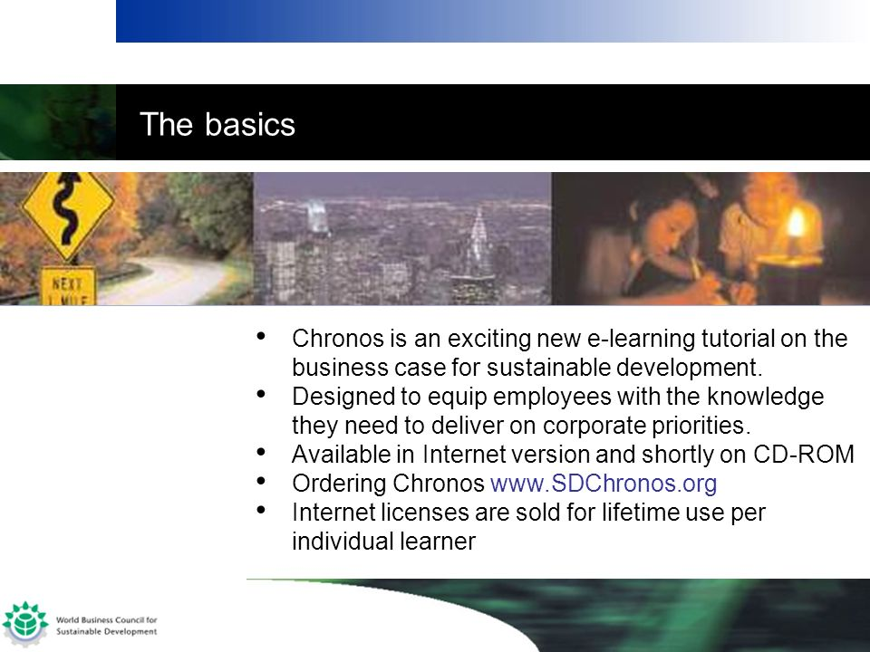 The basics Chronos is an exciting new e-learning tutorial on the business case for sustainable development.