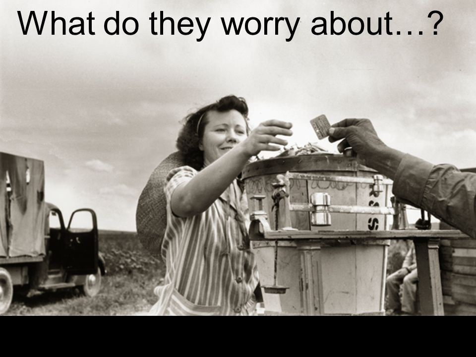 What do they worry about…