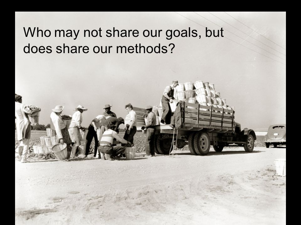 Who may not share our goals, but does share our methods