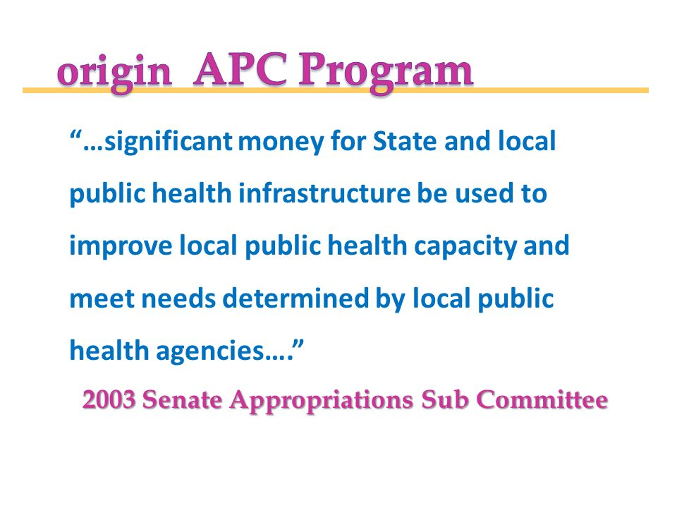 …significant money for State and local public health infrastructure be used to improve local public health capacity and meet needs determined by local public health agencies….