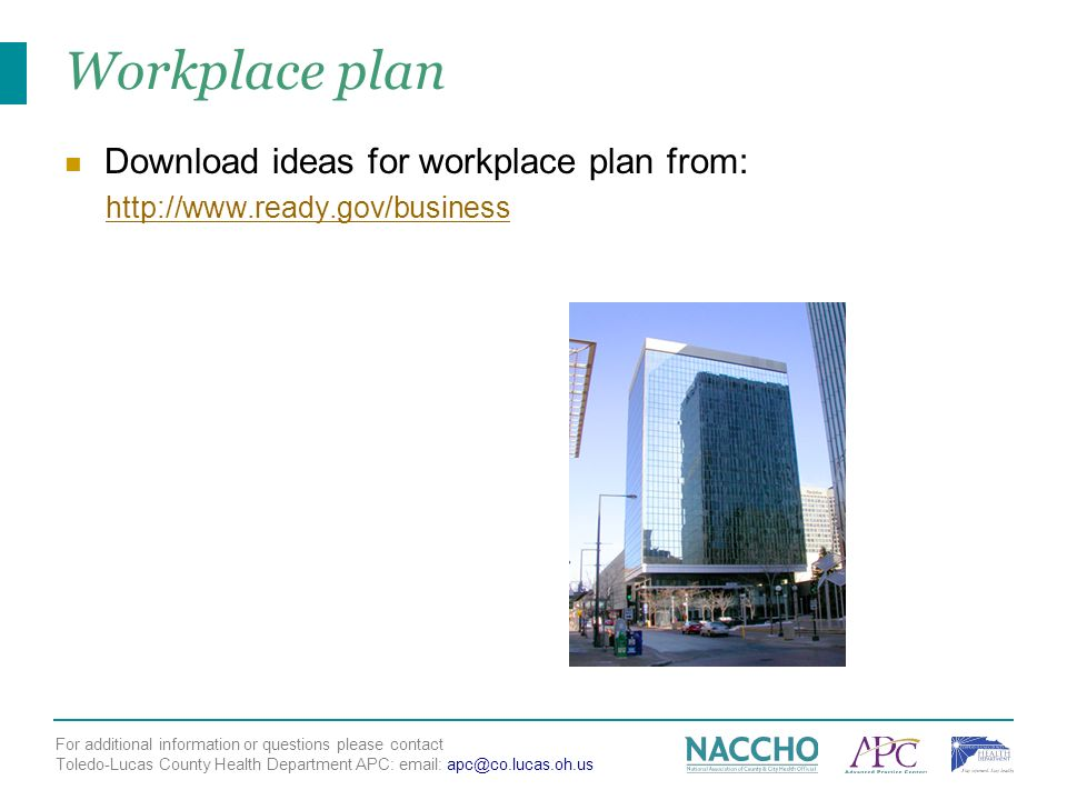 For additional information or questions please contact Toledo-Lucas County Health Department APC:   Workplace plan Download ideas for workplace plan from: