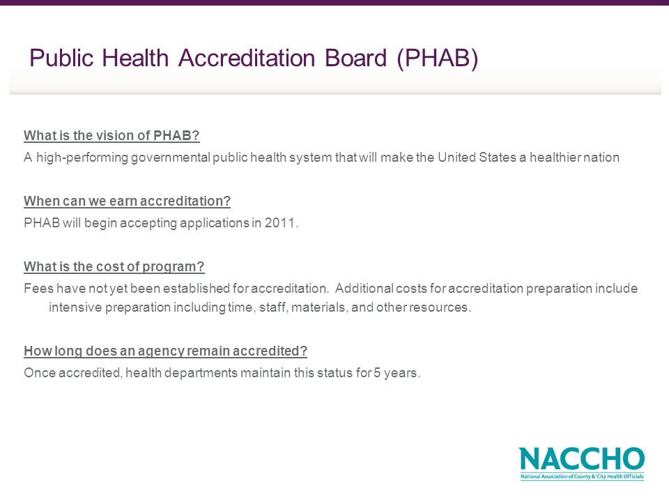 What is the vision of PHAB? A high-performing governmental public health system that will make the United States a healthier nation When can we earn a