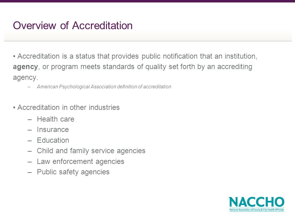 Accreditation is a status that provides public notification that an institution, agency, or program meets standards of quality set forth by an accrediting agency.