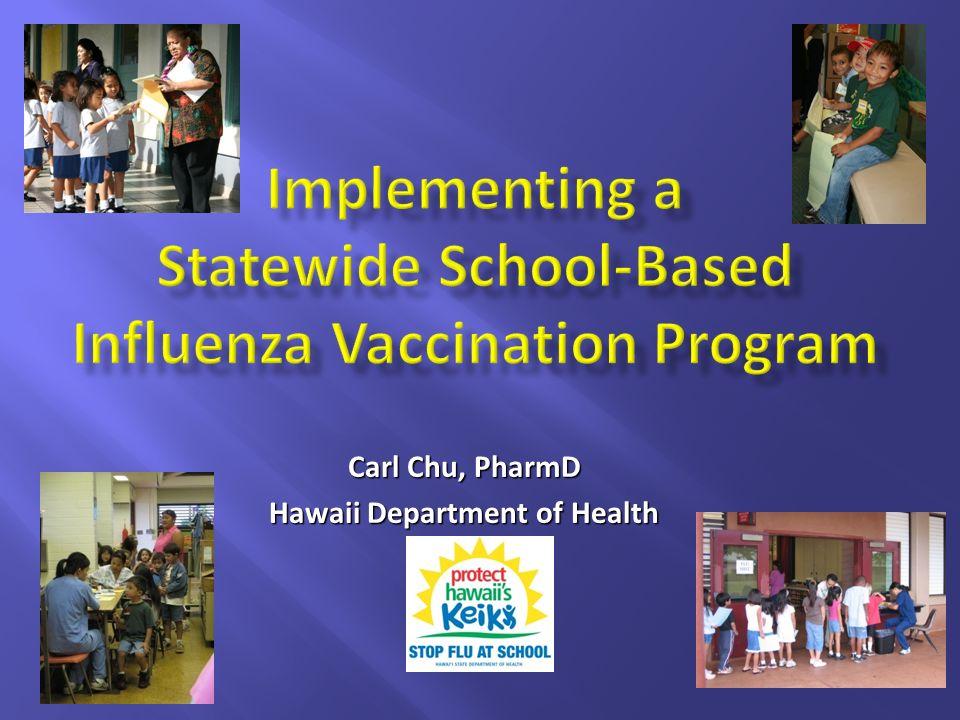 Carl Chu, PharmD Hawaii Department of Health