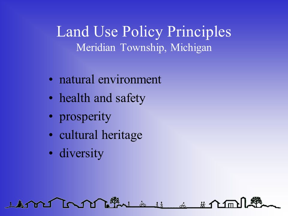 Land Use Policy Principles Meridian Township, Michigan natural environment health and safety prosperity cultural heritage diversity