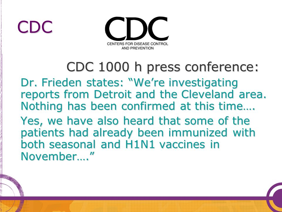 CDC CDC 1000 h press conference: Dr. Frieden states: Were investigating reports from Detroit and the Cleveland area. Nothing has been confirmed at thi