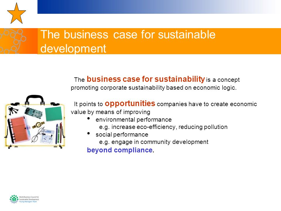 The business case for sustainability is a concept promoting corporate sustainability based on economic logic. It points to opportunities companies hav