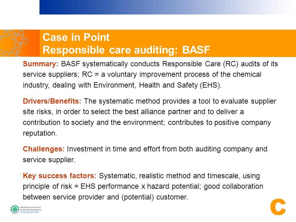Summary: BASF systematically conducts Responsible Care (RC) audits of its service suppliers; RC = a voluntary improvement process of the chemical indu