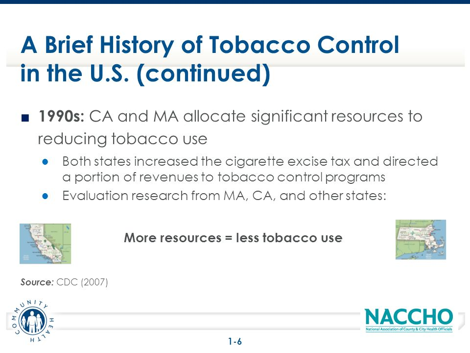 1990s: CA and MA allocate significant resources to reducing tobacco use Both states increased the cigarette excise tax and directed a portion of reven