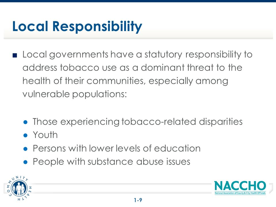 Local governments have a statutory responsibility to address tobacco use as a dominant threat to the health of their communities, especially among vul
