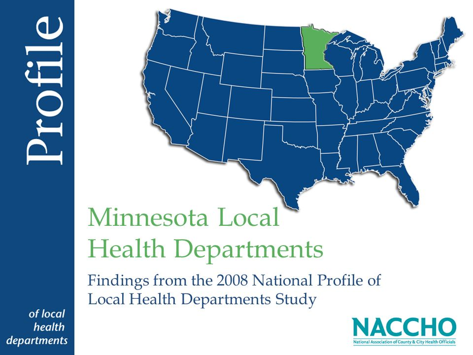 Findings from the 2008 National Profile of Local Health Departments Study Minnesota Local Health Departments