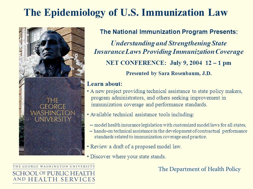 The National Immunization Program Presents: Understanding and Strengthening State Insurance Laws Providing Immunization Coverage NET CONFERENCE: July