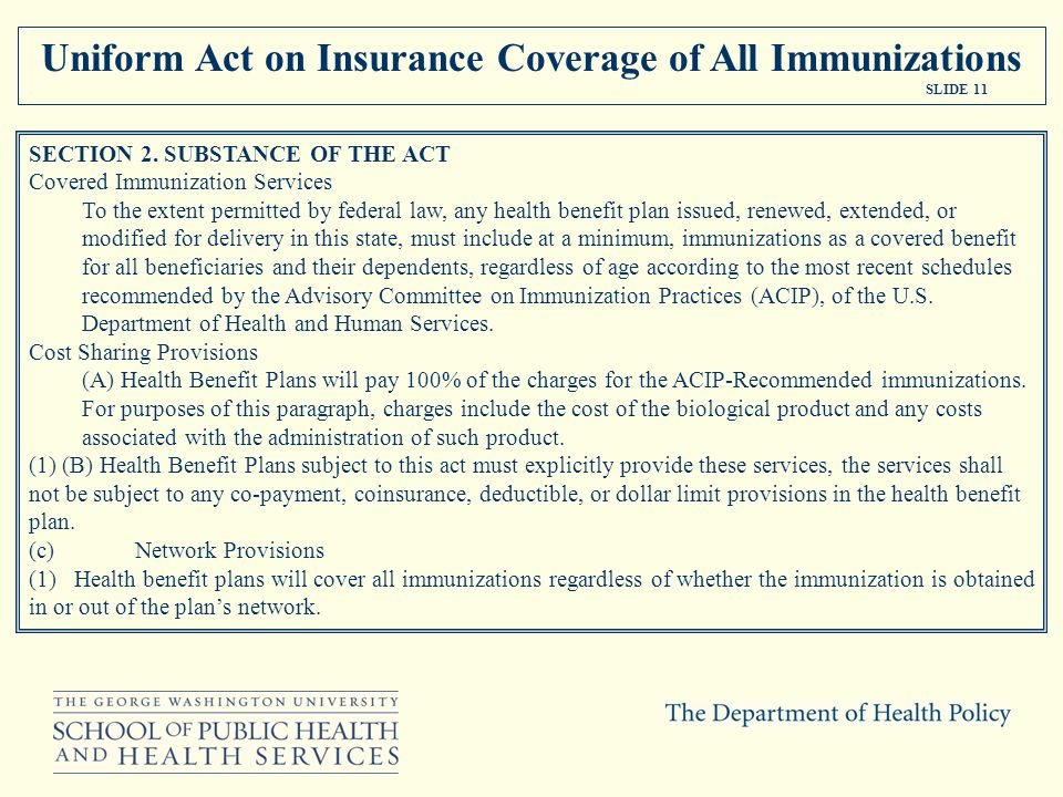SECTION 2. SUBSTANCE OF THE ACT Covered Immunization Services To the extent permitted by federal law, any health benefit plan issued, renewed, extende
