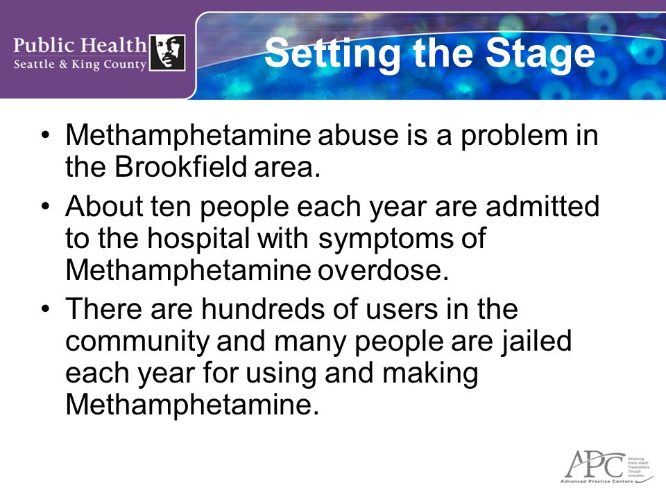 Setting the Stage Methamphetamine abuse is a problem in the Brookfield area.
