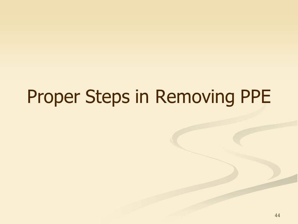 44 Proper Steps in Removing PPE