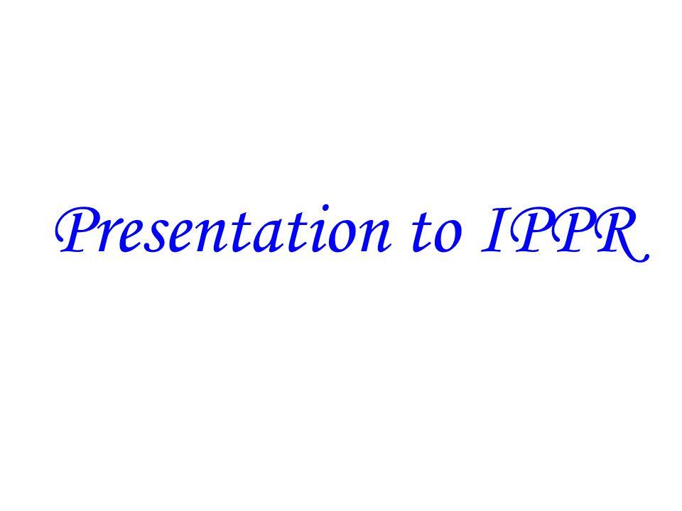 Presentation to IPPR