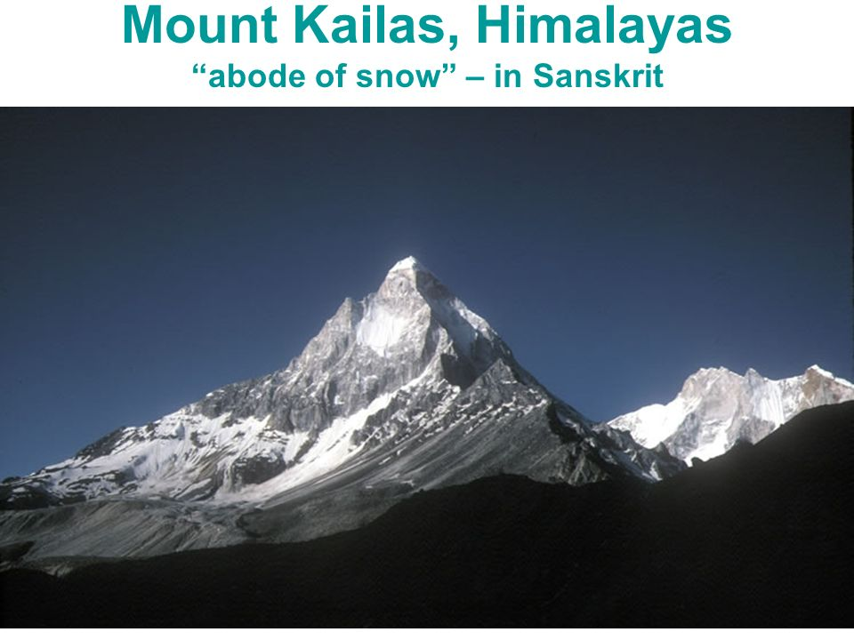 Mount Kailas, Himalayas abode of snow – in Sanskrit