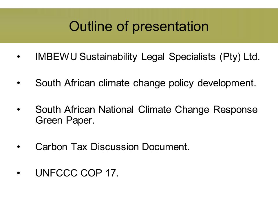 Outline of presentation IMBEWU Sustainability Legal Specialists (Pty) Ltd.