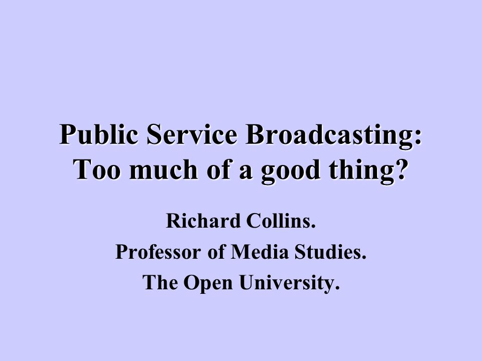 Public Service Broadcasting: Too much of a good thing.