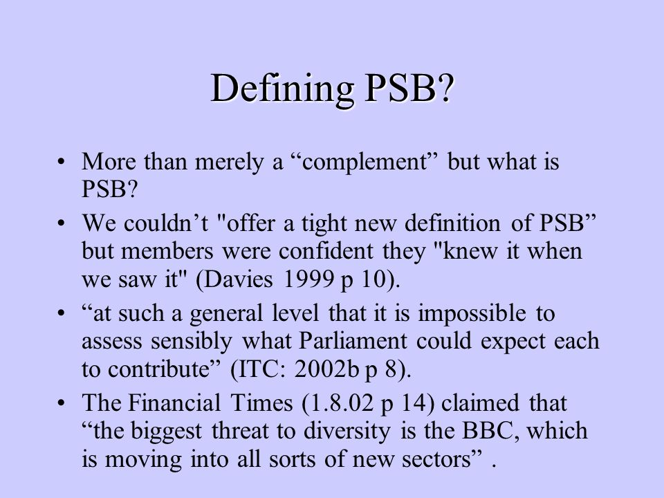 The Goldilocks Question How do we know whats too much, too little or just right for PSB.