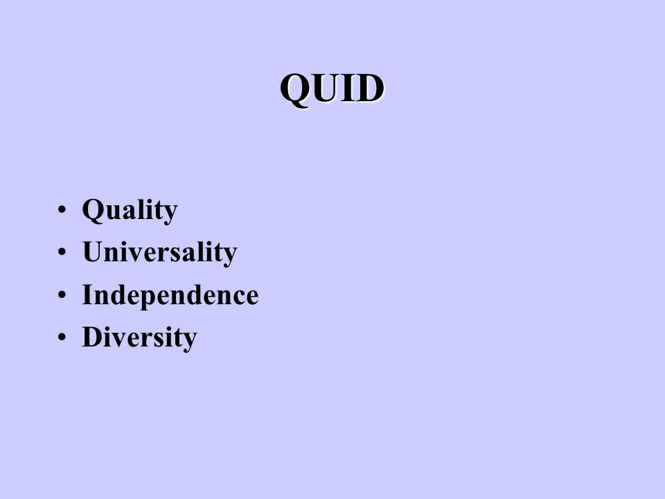 QUID Quality Universality Independence Diversity