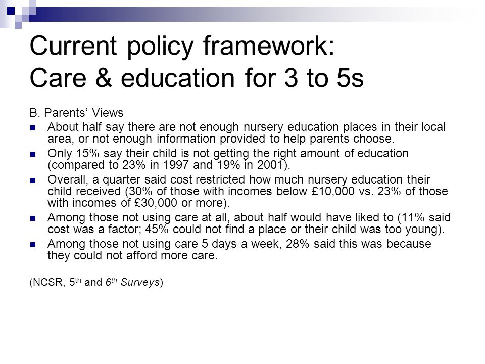 Current policy framework: Care & education for 3 to 5s B.
