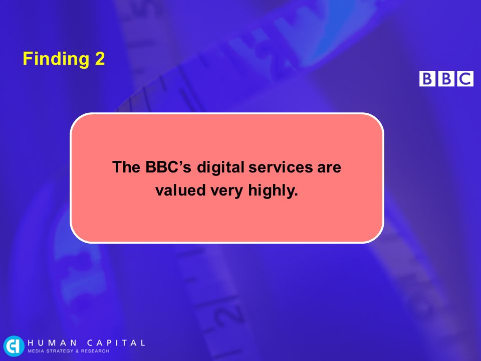 Finding 2 The BBCs digital services are valued very highly.