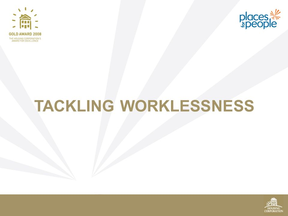 TACKLING WORKLESSNESS