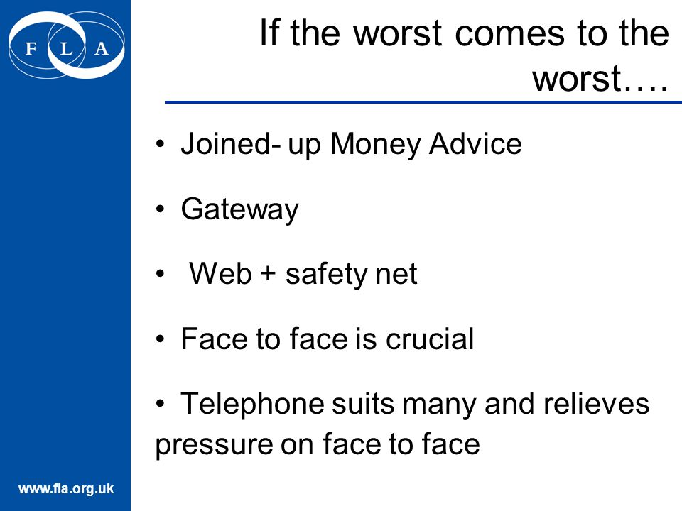 www.fla.org.uk If the worst comes to the worst….