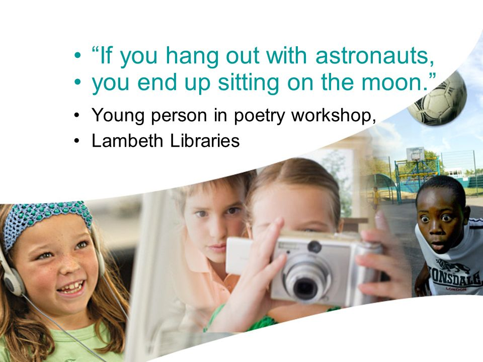 If you hang out with astronauts, you end up sitting on the moon. Young person in poetry workshop, Lambeth Libraries