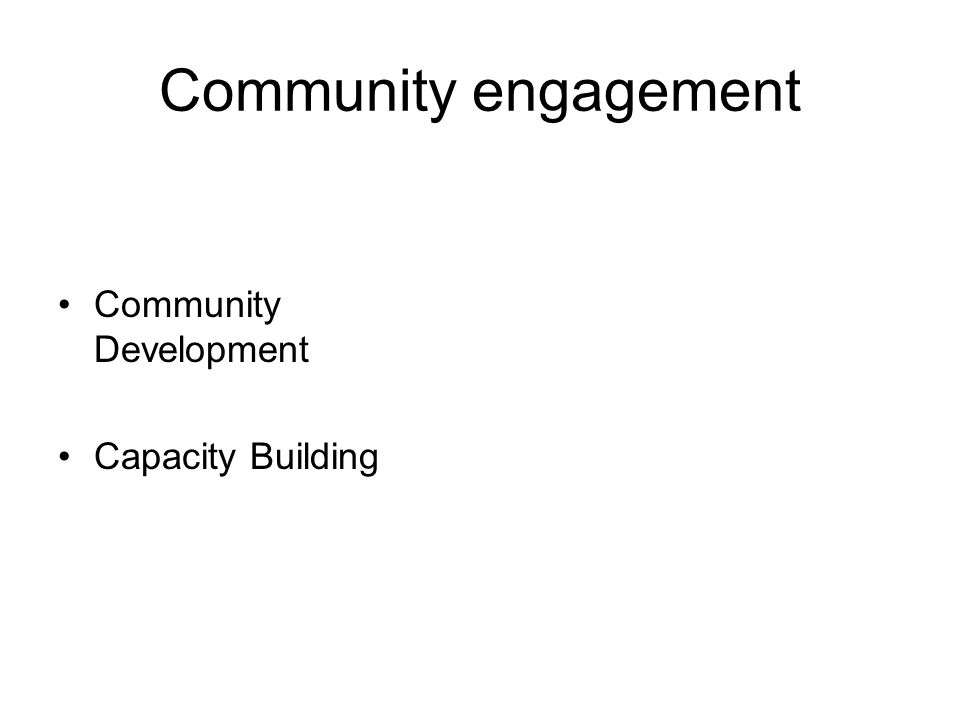 Community engagement Community Development Capacity Building