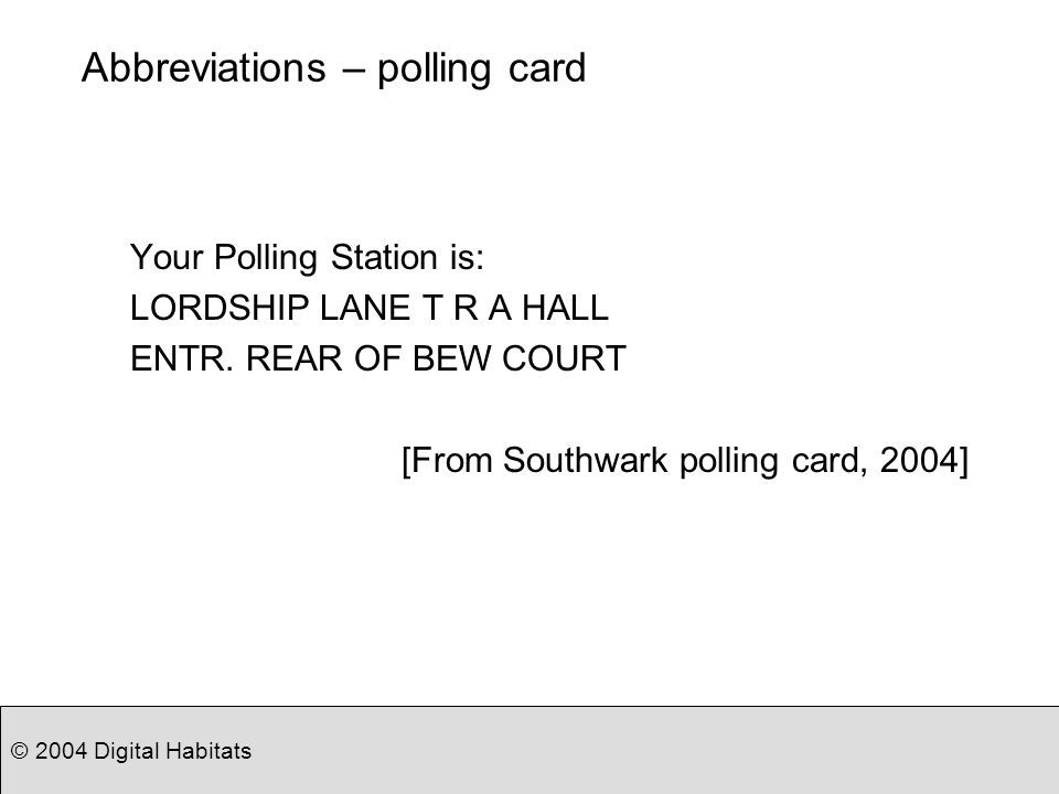 Abbreviations – polling card Your Polling Station is: LORDSHIP LANE T R A HALL ENTR.
