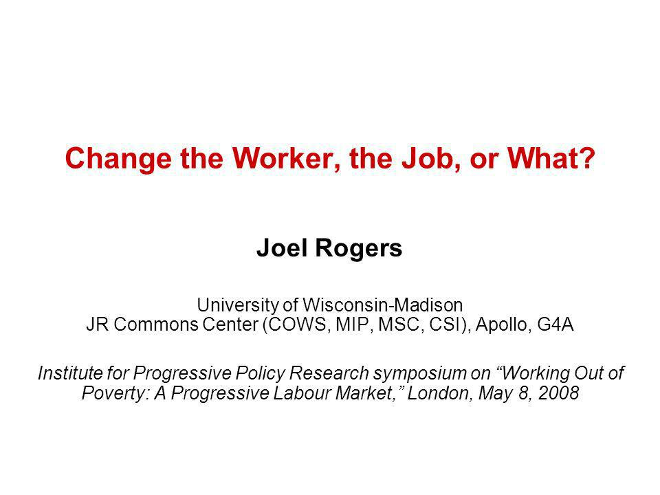 Change the Worker, the Job, or What.