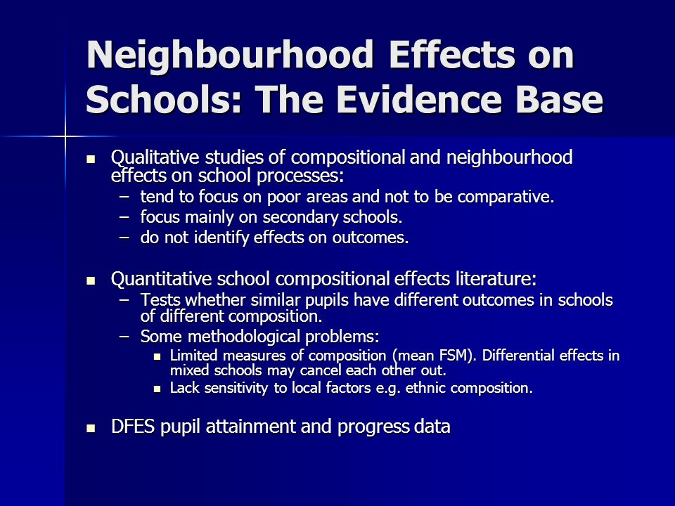 Neighbourhood Effects on Schools: The Evidence Base Qualitative studies of compositional and neighbourhood effects on school processes: Qualitative st