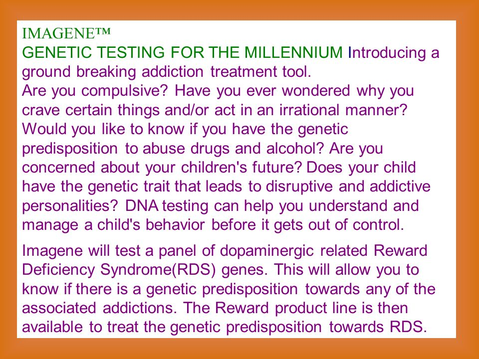 IMAGENE GENETIC TESTING FOR THE MILLENNIUM Introducing a ground breaking addiction treatment tool.