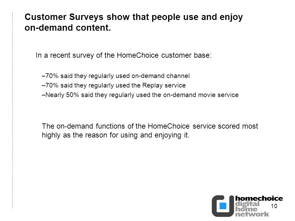 10 Customer Surveys show that people use and enjoy on-demand content.