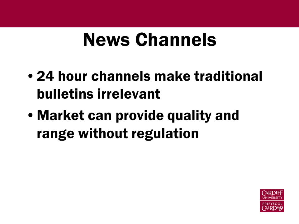 News Channels 24 hour channels make traditional bulletins irrelevant Market can provide quality and range without regulation