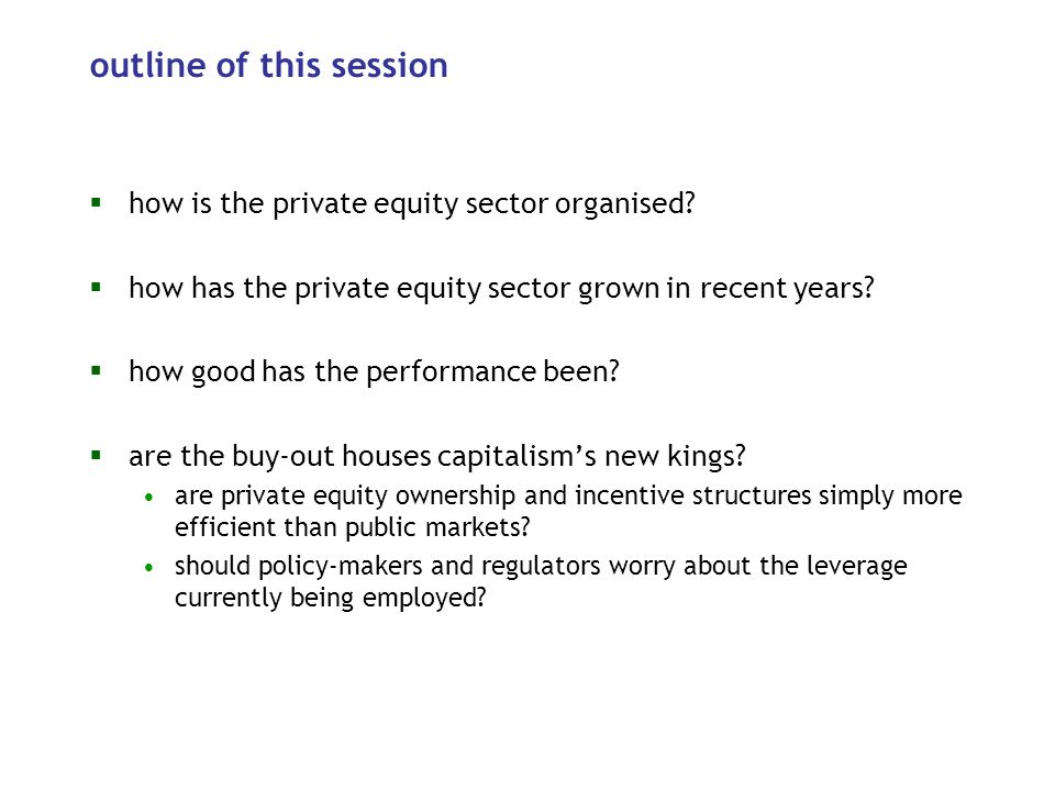 outline of this session how is the private equity sector organised.