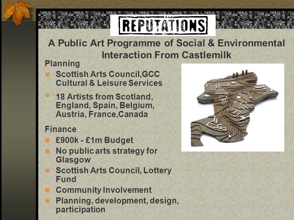 A Public Art Programme of Social & Environmental Interaction From Castlemilk Planning Scottish Arts Council,GCC Cultural & Leisure Services 18 Artists