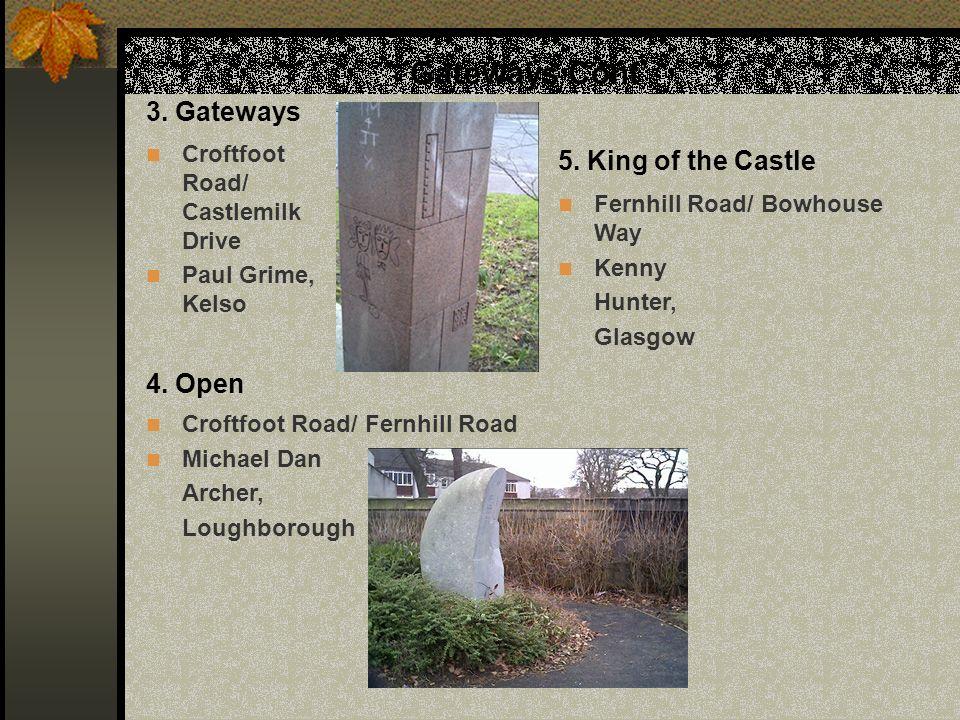 Gateways Cont Croftfoot Road/ Castlemilk Drive Paul Grime, Kelso 4. Open Croftfoot Road/ Fernhill Road Michael Dan Archer, Loughborough 5. King of the