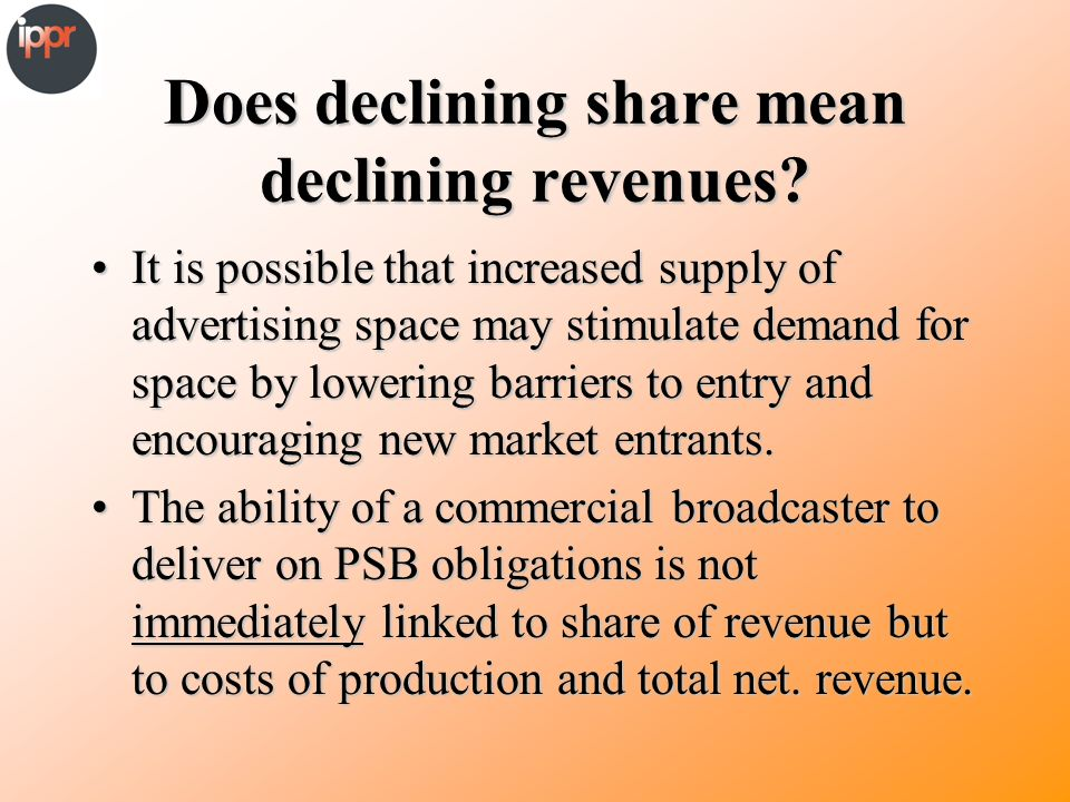 Does declining share mean declining revenues.